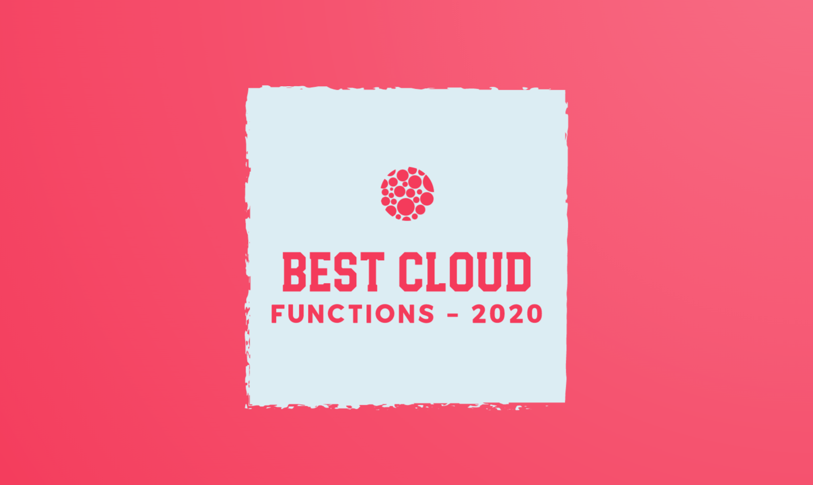 Best Cloud Functions services to use in 2020