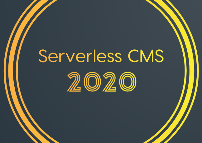 Best Serverless CMS for 2020